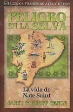 USED (GD) Peligro En La Selva: Nate Saint (Heroes Cristianos De Ayer Y De Hoy) (