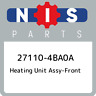 27110-4BA0A Nissan Heating unit assy-front 271104BA0A, New Genuine OEM Part
