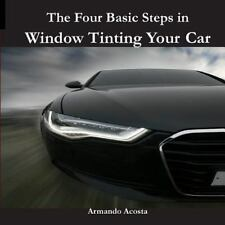The Four Basic Steps in Window Tinting Your Car Book ~DIY step-by-step tint-NEW!