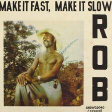ROB - MAKE IT FAST,MAKE IT SLOW  CD NEUF
