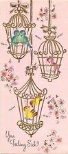 Vintage Greeting Card You Feeling Sick Caged Birds Flowers NO ENVELOPE