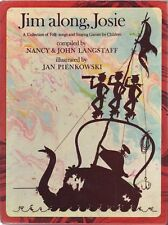 Jim along, Josie by Nancy & John Langstaff (illustrated by Jan Pienkowski)