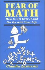 Fear Of Math: How to Get Over It and Get on With Y