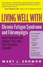 Living Well with Chronic Fatigue Syndrome and Fibromyalgia: What Your-ExLibrary
