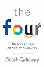 The Four : How Amazon, Apple, Facebook, and Google Divided and Conquered the Wo…