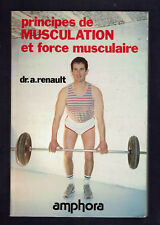 PRINCIPES DE MUSCULATION ET FORCE MUSCULAIRE Dr A.RENAULT  AMPHORA 1987