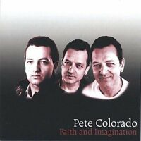 Pete Colorado - Faith and Imagination 2004 Brand New and Sealed Music Audio CD
