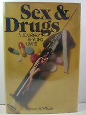 Sex & Drugs: A Journey Beyond Limits by Robert A. Wilson 1973 1st Ed 1st Print
