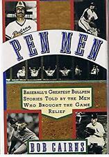 Pen Men : Baseball's Greatest Bullpen Stories Told by the Men Who Brought the Ga