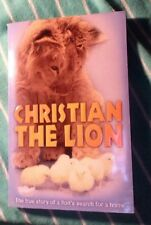 Christian the Lion by John Rendall and Anthony Bourke; A Red Fox Book 2009