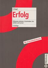Erfolg - Effizientes Arbeiten, Entscheiden, Vermitteln und Lernen von Kurt Nagel
