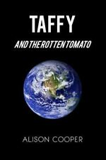 Taffy and the Rotten Tomato by Alison Cooper (2012, Paperback)