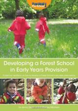 Developing a Forest School in Early Years Provision by Jenny Doyle, Katherine Mi