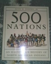 Alvin Josephy Jr. 500 NATIONS An Illustrated History of North American Indians