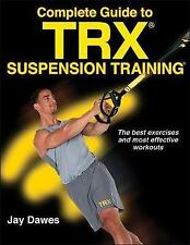 Complete Guide to Trx Suspension Training by Jay Dawes | Paperback Book | 978149