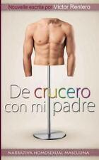 De Crucero con Mi Padre (2014, Paperback)