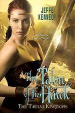 The Twelve Kingdoms: The Talon of the Hawk by Jeffe Kennedy 2015 ARC paperback