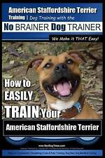 American Staffordshire Terrier Training Dog Training No by Pearce MR Paul Allen