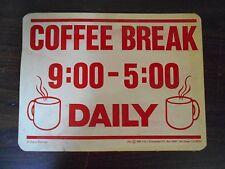 HARD PLASTIC -  COFFEE BREAK SIGN -  1984 H&L ENTERPRISES