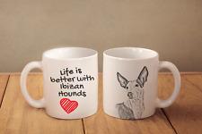 "Ibizan Hounds - ceramic cup, mug ""Life is better"", Ca"