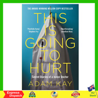 This Is Going To Hurt Secret Diaries Of A Junior Doctor Adam Kay Paperback Book