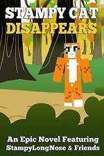 NEW Stampy Cat Disappears: An Epic Novel Featuring StampyLongNose& Friends