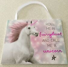 UNICORN WALL PLAQUE/SIGN..BRAND NEW..ROLL ME IN FAIRYDUST AND CALL ME A UNICORN.