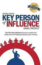 Key Person of Influence (Revised Edition): The Five-Step Method to Become One of the Most Highly Valued and Highly Paid People in Your Industry by Daniel Priestley (Paperback / softback, 2014)
