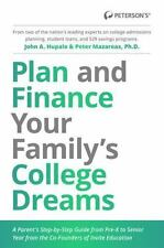 Plan and Finance Your Family's College Dreams: A Parent's Step-By-Step Guide fro