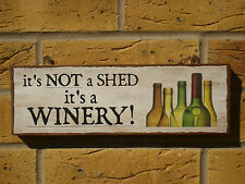 PERSONALISED GARDEN SIGN WINERY SIGN NOT A SHED SIGN WINE BOTTLES WINE MAKING