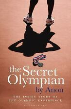 The Secret Olympian: The Inside Story of the Olympic Experience [Paperback] [...