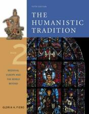 The Humanistic Tradition : Medieval Europe and the World Beyond by Gloria K....