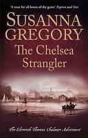 The Chelsea Strangler: The Eleventh Thomas Chaloner Adventure (Adventures of Tho