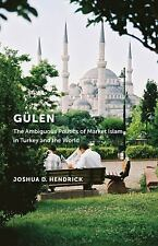Gülen : The Ambiguous Politics of Market Islam in Turkey and the World by...