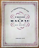 LA  PRODIGIEUSE VIE D'HONORE DE BALZAC R. Benjamin 1928. Biographie Beau livre