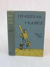 Henry E. Haxo  IMAGES DE LA FRANCE llustrated Harper & Brothers c. 1946