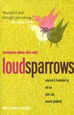Weatherhead Books on Asia: Loud Sparrows : Contemporary Chinese Short-Shorts...