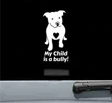 My child is a bully pitbull dog pit funny cute vinyl decal sticker car truck