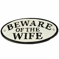 """Beware of Wife"" Cast Iron Sign Plaque Door Wall House Fence Gate Post Garden"