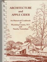 Architecture & Apple Cider Historical Cookbook of Wyoming County NY Spiral Bound