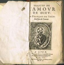 TRAITÉ DE L'AMOUR DE DIEU par FRANÇOIS DE SALES RIGAUD 1616 LYON ORIGINALE