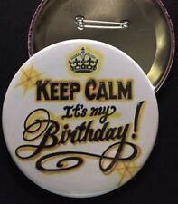 "Yellow *KEEP CALM IT'S MY BIRTHDAY*  PIN-BACK BUTTON- LARGE 3.5"" DIAMETER"