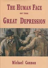 The Human Face of the Great Depression by Michael Cannon (Hardback, 1997)