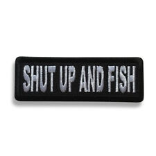 "Embroidered 3"" Shut up and Fish Sew or Iron on Patch Fishing Patch"