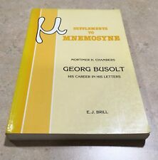 Mnemosyne, Supplements: Georg Busolt His Career in His Letters Mortimer Chambers