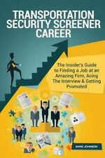 Transportation Security Screener Career (Special Edition) : The Insider's...