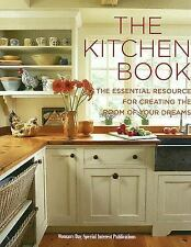 The Kitchen Book: The Essential Resource for Creating the Room of Your Dreams