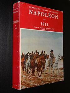 NAPOLÉON EN 1814 - Commandant Henry Lachouque - 1959 - HISTOIRE - PREMIER EMPIRE
