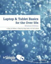 Laptop & Tablet Basics for the Over 50s Windows 8 Edition in Simple Steps (In.