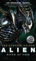 Alien - River of Pain (Book 3) (Alien 3), Christopher Golden, New